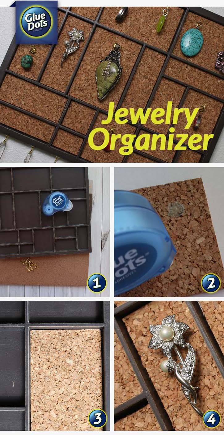Make a jewelry organizer with Glue Dots, cork and a tray.